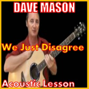Learn to play We Just Disagree by Dave Mason | Movies and Videos | Educational