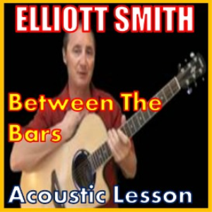 learn to play between the bars by ellliott smith