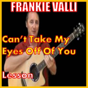 Learn to play Cant Take My Eyes Off Of You by Frankie Valli | Movies and Videos | Educational