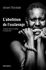 labolition de l esclavage, utopie des societes modernes - par gerard theobald
