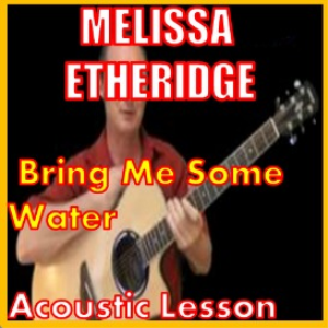 learn to play bring me some water by melissa etheridge