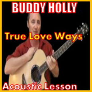 learn to play true love ways by buddy holly