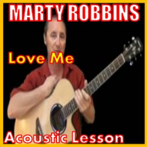 learn to play love me by marty robbins