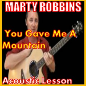 learn to play you gave me a mountain by marty robbins