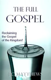 The Full Gospel: Reclaiming the Gospel of the Kingdom | eBooks | Religion and Spirituality
