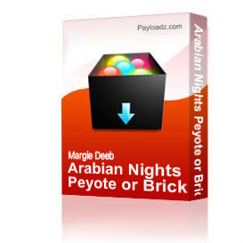 arabian nights peyote or brick stitch pdf