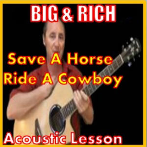 learn to play save a horse ride a cowboy by big and rich