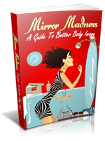 mirror madness: a guide to a better body image