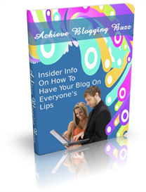 Achieve Blogging Buzz | eBooks | Business and Money