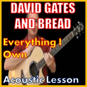 learn to play everything i own by david gates