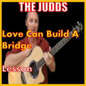 learn to play love can build a bridge by the judds