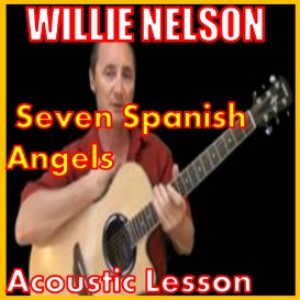 learn to play seven spanish angels by willie nelson