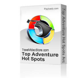 top adventure hot spots around the globe
