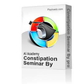 Constipation Seminar By professor Majid Ali | Movies and Videos | Educational