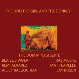 the dom minasi septet -- the bird the girl and the donkey ii [mp3 edition]