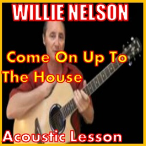 learn to play come on up to the house by willie nelson