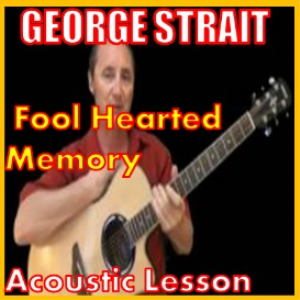 learn to play fool hearted memory by george strait