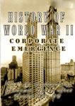 history of world war ii corporate emergence