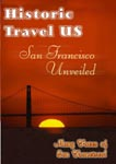 Historic Travel US - San Francisco Unveiled | Movies and Videos | Documentary