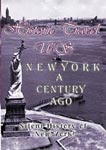 historic travel us - new york: a century ago