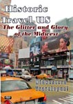 Historic Travel US The Glitter And Glory Of The Midwest | Movies and Videos | Documentary