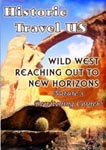 historic travel us wild west: reaching out to new horizons