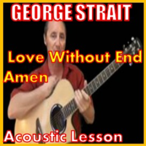 learn to play love without end amen by george strait