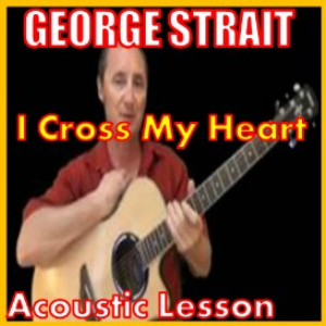 learn to play i cross my heart by george strait