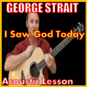learn to play i saw god today by george strait