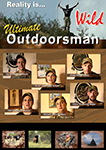 the utlimate outdoorsman realty is... wild