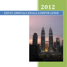 kuala lumpur guide - for expats and business travellers