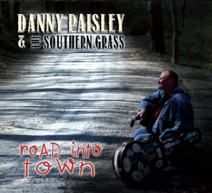 "CD-238 Danny Paisely & The Southern Grass ""Road Into Town"" 