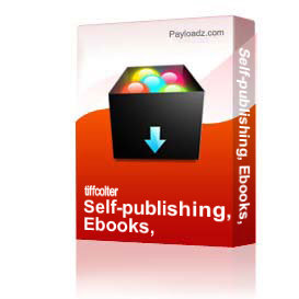 Self-publishing, Ebooks, & Traditional Presses: An Author's Dilemma | Other Files | Presentations