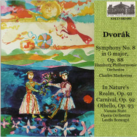 Dvorák: Symphony No. 8 in G, Op. 88 - Hamburg Philharmonic Orchestra/Charles Mackerras; In Nature's Realm, Op. 91; Carnival; Op. 92; Othello, Op. 93 - Vienna State Opera Orchestra/Laszlo Somogyi | Music | Classical
