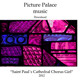 picture palace music - saint paul´s cathedral chorus girl