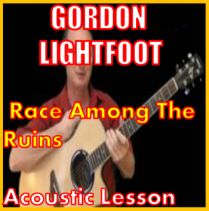 learn to play race among the ruins by gordon lightfoot
