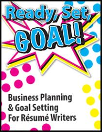 ready, set, goal: business planning and goal setting for resume writers