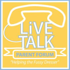 Parent Forum- Troubling Tags and Socks: Helping the Fussy Dresser