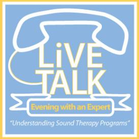 Evening with an Expert- Understanding Sound Therapy Programs