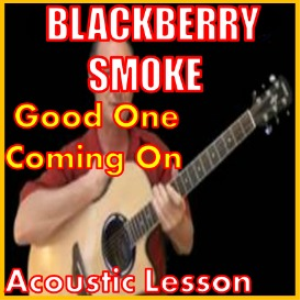 learn to play good one coming on by blackberry smoke