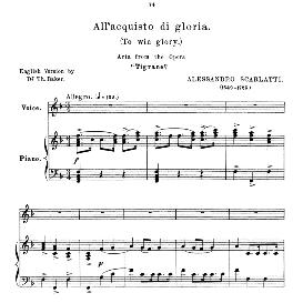 all'acquisto di gloria, high voice in f major 5soprano/tenor), a.scarlatti. anthology of italian song of the 17th and 18th centuries (parisotti), vol.2, schirmer (1894)