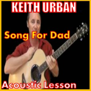 learn to play song for dad by keith urban