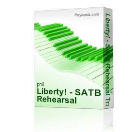 liberty! - satb rehearsal tracks for the musical by phil and lynne brower