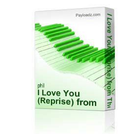 i love you (reprise) from the love story by phil and lynne brower