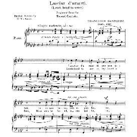 lasciar d'amarti, medium voice in f minor, f.gasparini. for mezzo, baritone, soprano. anthology of italian song of the 17th and 18th centuries (parisotti), vol.2, schirmer (1894)