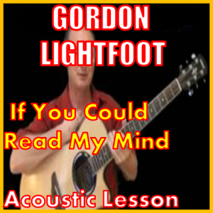 Learn to play If You Could Read My Mind by Gordon Lightfoot | Movies and Videos | Educational