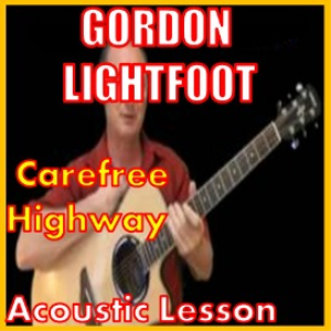 learn to play carefree highway by gordon lightfoot