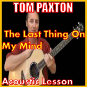 learn to play the last thing on my mind by tom paxton