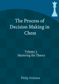 the process of decision making in chess - volume 1: mastering the theory , 147 pages