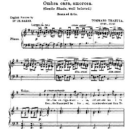 ombra cara, amorosa; high voice in e minor, t.traetta. for soprano, tenor. anthology of italian song of the 17th and 18th centuries (parisotti), vol.1, schirmer (1894)